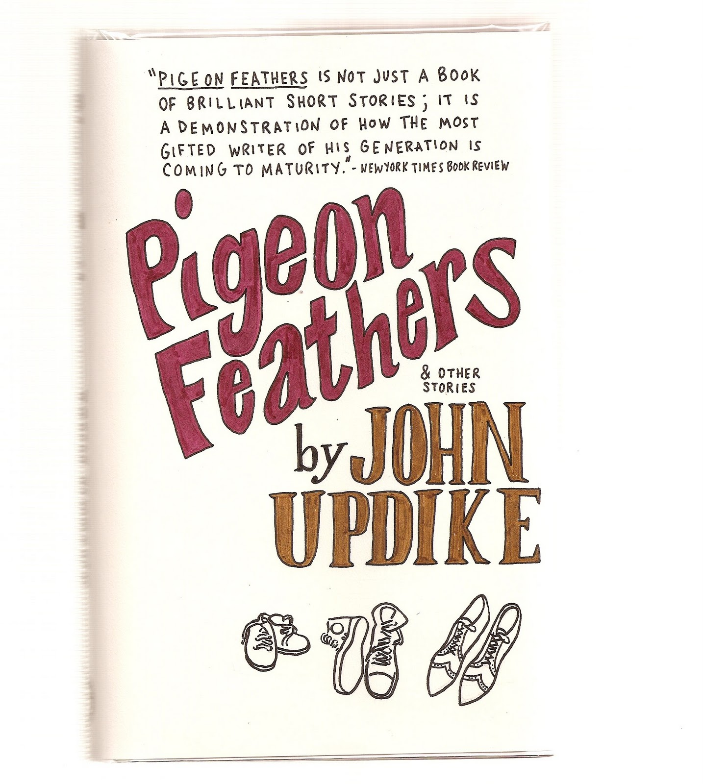 a look at pigeon feathers by john updike John updike was born in shillington,  seven are from pigeon feathers and other stories  the beauty of updike's writing in the olinger stories is often.