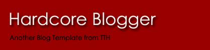 Hardcore Blogger
