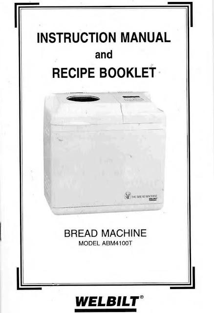 welbilt bread machine blog model abm4100t welbilt bread machine instruction manual Welbilt Bread Machine Book Welbilt Bread Machine Recipe Book