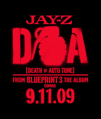 Djdrastic the official uk blog domain of the untouchable shawn carter aka jay z returns with the blueprint 3 on 091109 download the official mastered version of his new single doa death of auto tune malvernweather Images