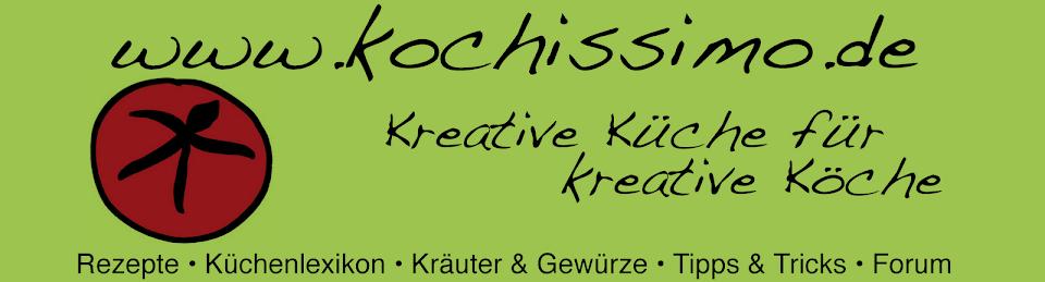 kochissimo! Kreative Küche für kreative Köche!