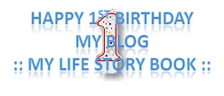 HAPPY 1ST BIRTHDAY MY BLOG.... :: My Life Story Book ::