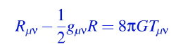 Resultado de imagen de La ecuación de campo de la relatividad general