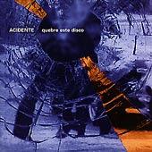 capa do álbum Em Caso de Acidente... Quebre Este Disco, reeditado em CD no ano 2000 com 5 faixas bônus