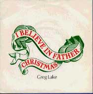 I Believe in Father Christmas, de Greg Lake e Pete Sinfield, foi lançada em 1975 como compacto