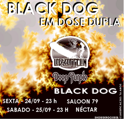 Black Dog Vai arrebentar no sábado e no domingo