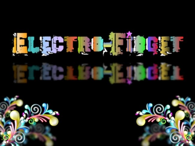 Electro  Fidget  Enjoy!