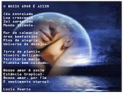 O Nosso Amor É Assim. Postado por Luz e Arte no Mundo da Poesia às 08:59