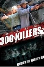 300 Killers 2010 Hollywood Movie Watch Online