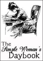 The Simple Woman's Daybook...