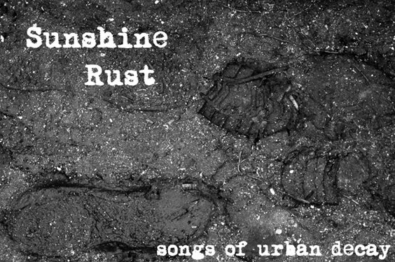 Sunshine Rust - songs of urban decay