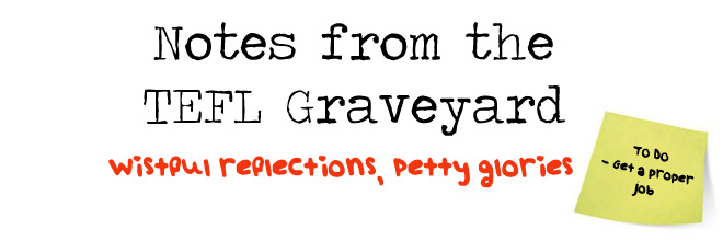 Notes from the TEFL Graveyard