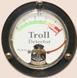 http://1.bp.blogspot.com/_jyaFg9IwHtQ/THn8hp2LhBI/AAAAAAAAHAc/B9V97TrByiM/s320/troll+detector.jpg