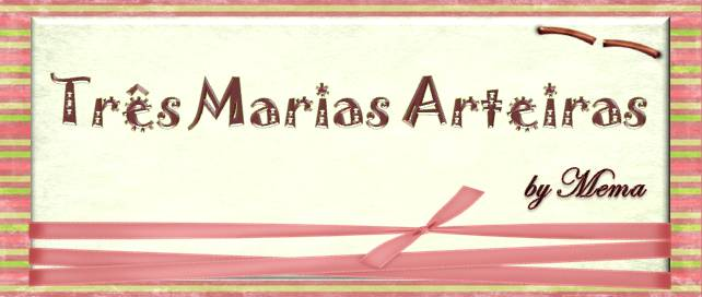 TRÊS MARIAS ARTEIRAS