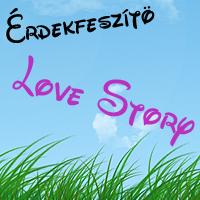 7. DÍJ - ÉRDEKFESZÍTŐ LOVE STORY DÍJ GOOOFYTÓL (2010. JÚLIUS 30.)