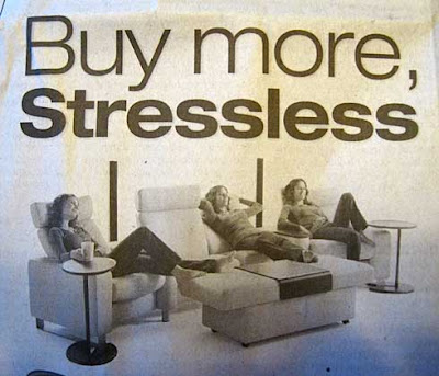 Ad showing three women vegetating on recliners. Headline reads Buy More Stressless