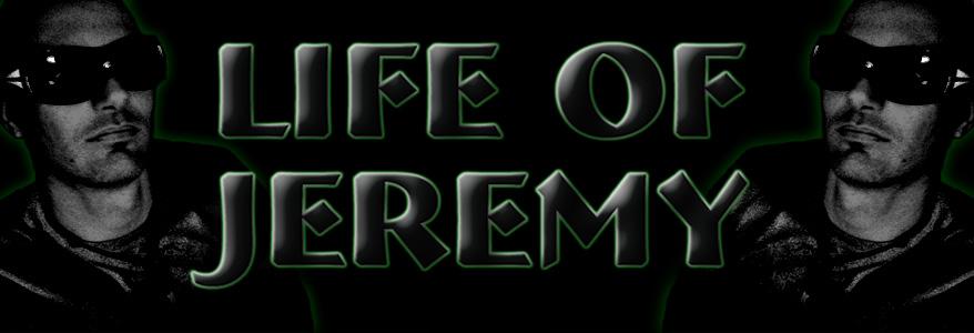 Life of Jeremy