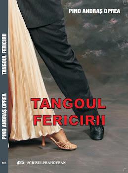 """Vă propun romanul de dragoste: """"TANGOUL FERICIRII"""" publicat în 2009."""