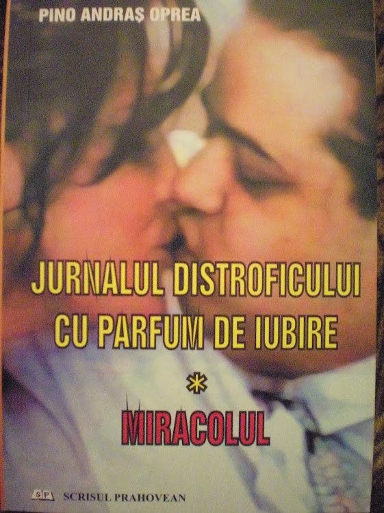 """""""JURNALUL DISTROFICULUI CU PARFUM DE IUBIRE"""" Vol. 1 """"MIRACOLUL"""""""
