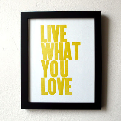 'live what you love' print by heartfish | simple pretty