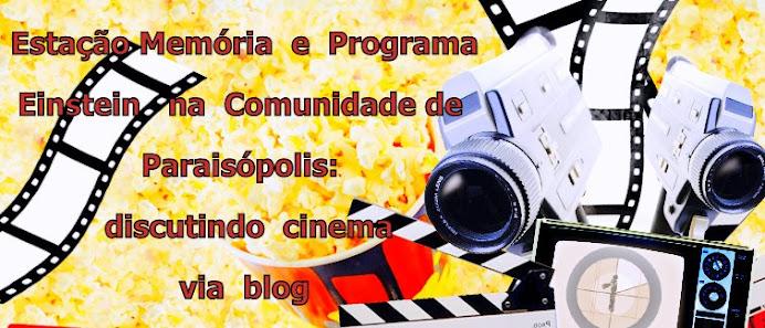 Estação Memória e Programa Einstein na Comunidade de Paraisópolis: discutindo cinema