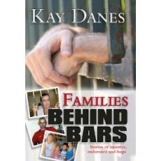 Kay Danes: Families Behind Bars: Stories of Injustice, Endurance and Hope