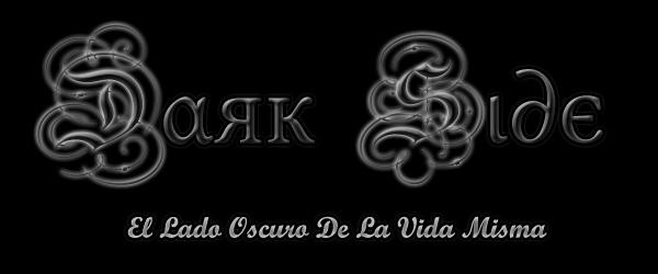 Dark Side El Lado Oscuro De La Vida Misma