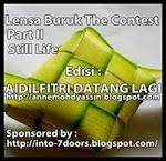 LENSA BURUK THE CONTEST II ; AIDILFITRI DATANG LAGI