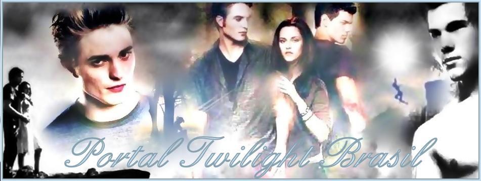 Portal Twilight Brasil :: Tudo sobre a Saga Twilight | Crepúsculo ::