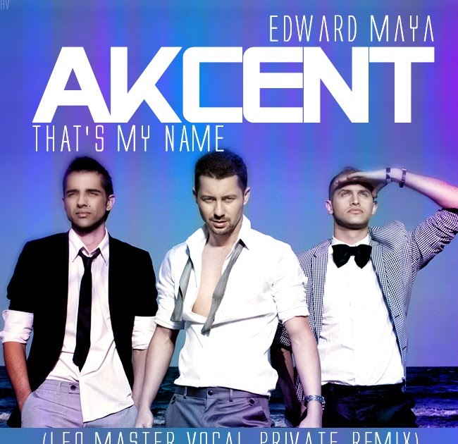 Akcent ft Edward Maya - Thats My Name - YouTube