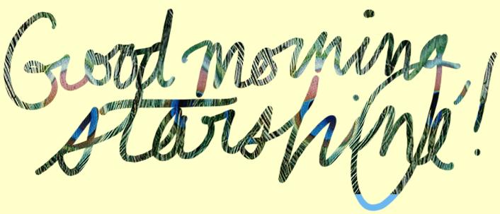 Good Morning Sunshine Lyric : Unique thread page