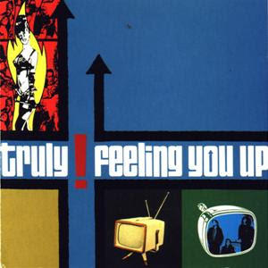 TRULY - FEELING YOU UP