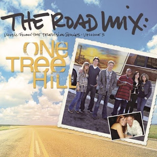 The Road Mix - One Tree Hill Soundtrack Vol. 3