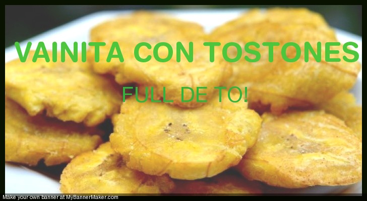 VAINITA CON TOSTONES