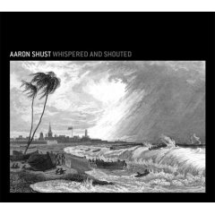 Aaron Shust - Whispered And Shouted 2007