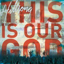 [hillsong_this_is_our_god.jpg]