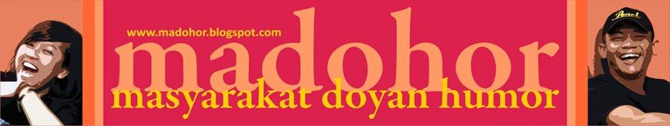 MADOHOR | Masyarakat Doyan Humor