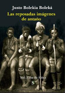 Justo Bolekia Boleká, Las reposadas imágenes de antaño, Casa de África