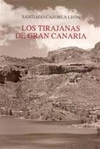 LOS TIRAJANAS DE GRAN CANARIA