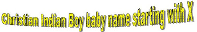Christian Indian boy babies name list starting with x