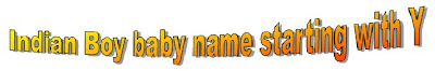 Indian boy babies name list starting letter with Y