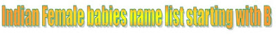 Indian Girl babies name list starting with B, A-Z Indian Girl babies name list