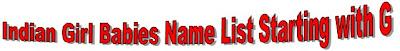 Indian Hindu Girl Babies Name list Starting with G, Tamil Hindu Girl babies name list Starting with G