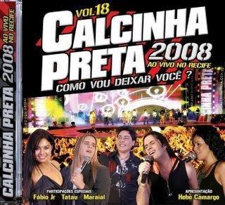 Calcinha Preta – Como Vou Deixar Você – Vol.18 – Ao Vivo no Recife