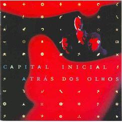 Capital Inicial - Atras dos Olhos