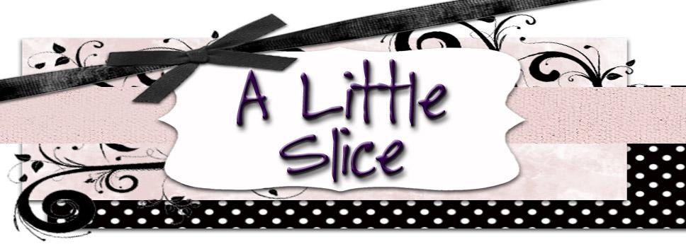 A Little Slice