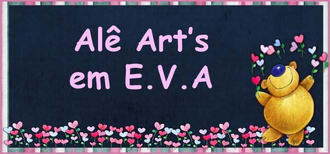 Alê Art's em E.V.A