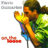 Flávio Guimarães - On The Loose (2000)