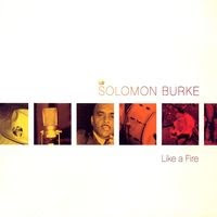 solomon burke - like a fire (2008)