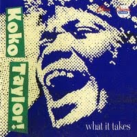 koko taylor - what it takes (2009)